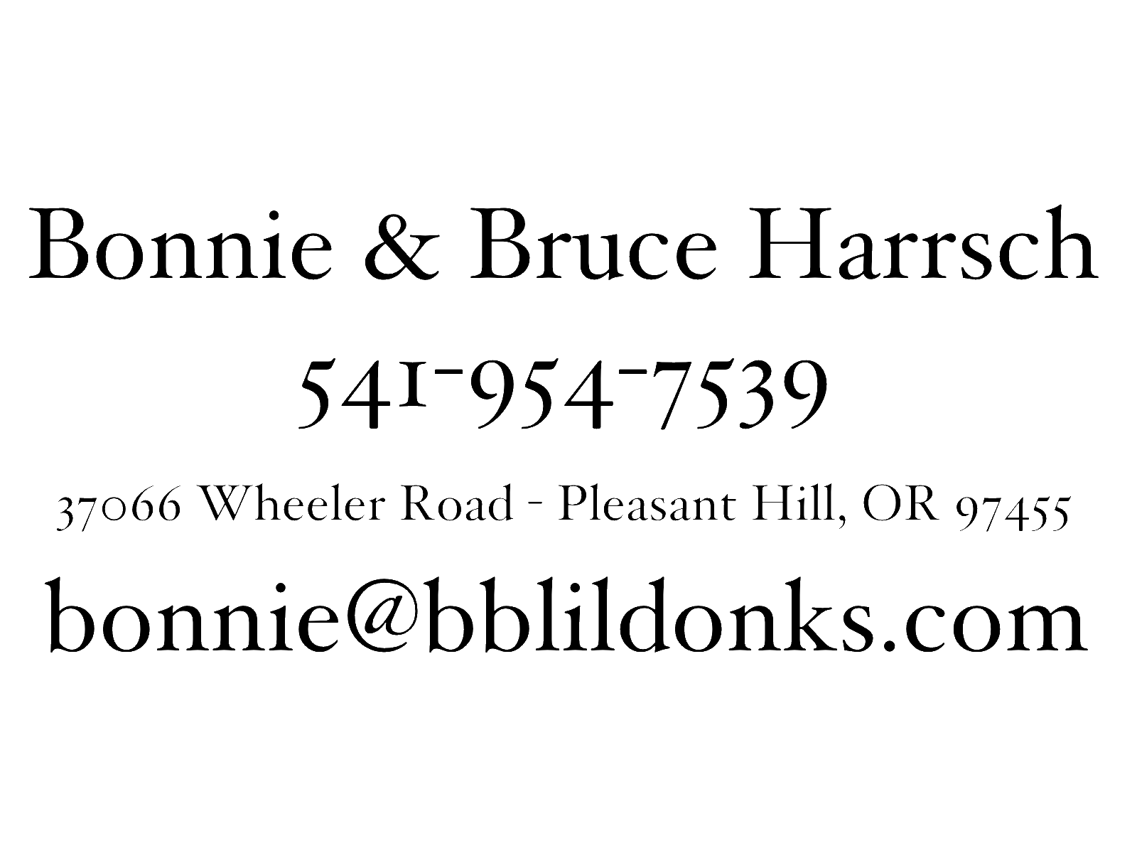 Bonnie and Bruce Harrsch 541-954-7539